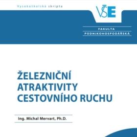 Vyšla nová publikace Ing. Michala Mervarta, Ph.D. s názvem Železniční atraktivity v cestovním ruchu